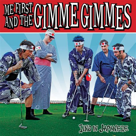 Sing in Japanese   Me First and the Gimme Gimmes